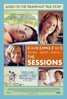 "Movie poster for The Sessions, with photos of the three principal actors. ""John Hawkes delivers a towering performance that brims with humor and intelligence,"" Baz Bamigboye, The Daily Mail. Based on the triumphant true story."