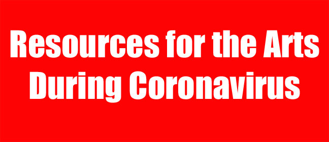 Resources for the Arts During Coronavirus