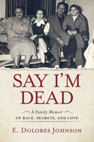 Event image for Say I'm Dead: A Family Memoir of Race, Secrets and Love by Dolores Johnson