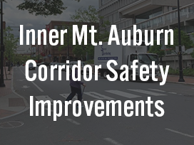Inner Mt. Auburn Corridor Safety Improvement Project