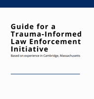 Guide for a Trauma-Informed Law Enforcement Initiative Cover