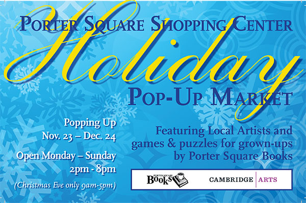 Holiday Pop-Up Market at Porter Square through Dec. 24, 2018.