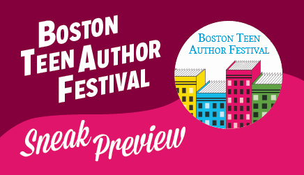 Boston Teen Author Fest Sneak Preview