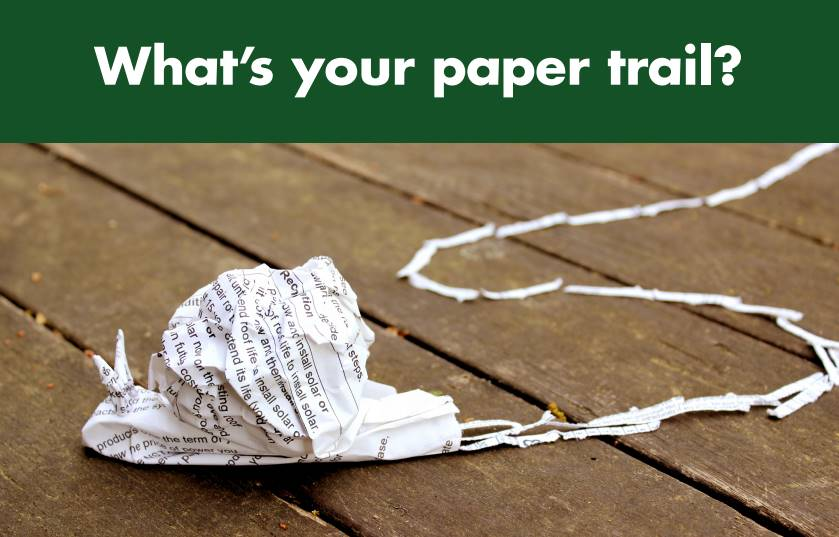 Reduce your paper trail