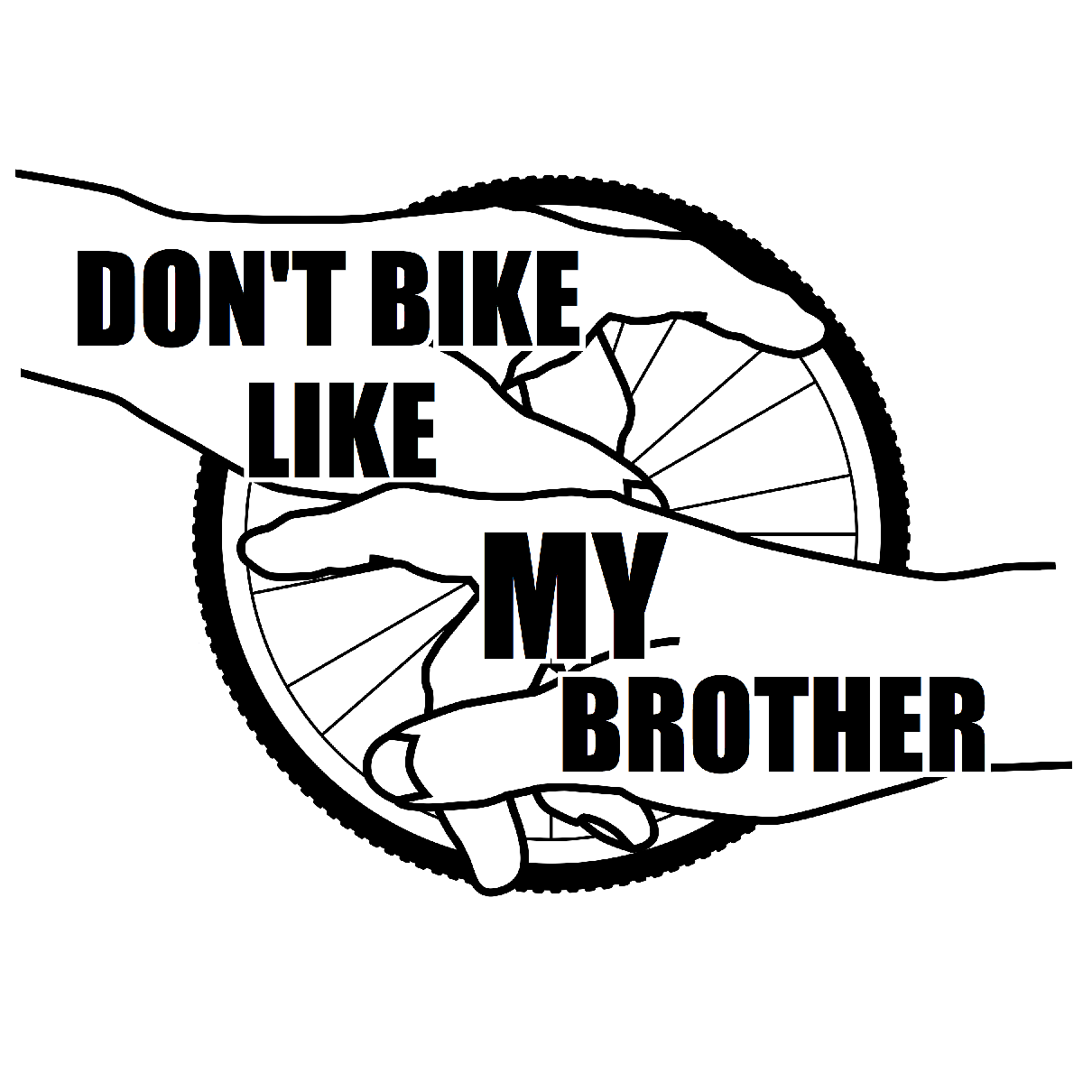 Dont Bike Like My Brother Bicycle Ride