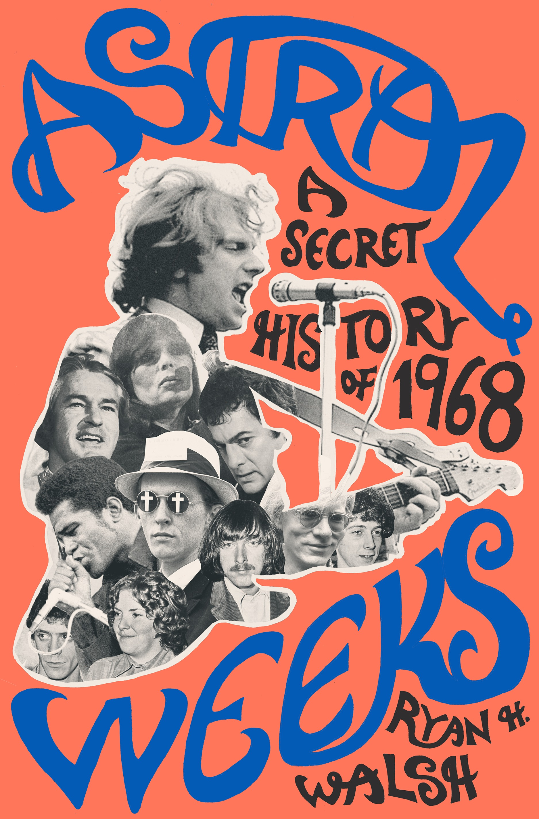 Event image for Ryan Walsh author of Astral Weeks: A Secret History of 1968