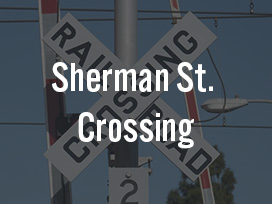 Sherman St. Crossing Upgrades